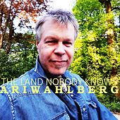 The Land Nobody Knows by Ari Wahlberg