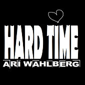 Hard Time by Ari Wahlberg
