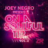 Joey Negro presents On A Soulful Tip Vol.2 by Various Artists
