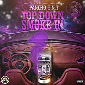 Top Down Smoke In by Pancho T.N.T