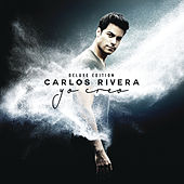 Yo Creo (Deluxe Edition) by Carlos Rivera