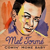 Comin' Home Baby by Mel Torme