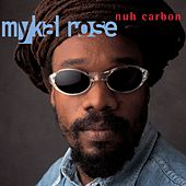 Nuh Carbon de Mykal Rose