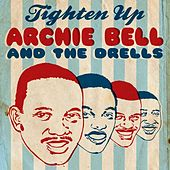 Tighten Up by Archie Bell & the Drells