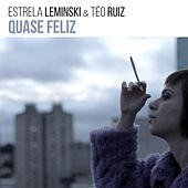 Quase Feliz de Estrela Leminski & Téo Ruiz