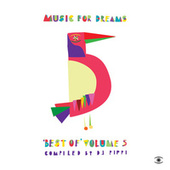 Music for Dreams: Best of, Vol. 5 (Compiled by DJ Pippi) by Various Artists