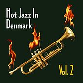 Hot Jazz in Denmark, Vol. 2 by Various Artists