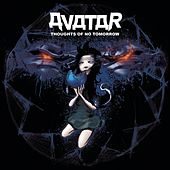 Thoughts of No Tomorrow by Avatar