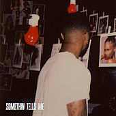 Somethin Tells Me by Bryson Tiller