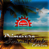 Ibiza Music Primavera Sound (Club Edition) von Various Artists