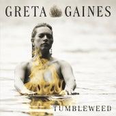 Tumbleweed by Greta Gaines