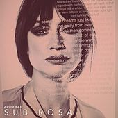 Sub Rosa by Arum Rae