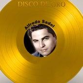 Disco de Oro: Alfredo Sadel by Alfredo Sadel