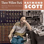 Three Willow Park (Electronic Music from Inner Space 1961–1971) by Raymond Scott