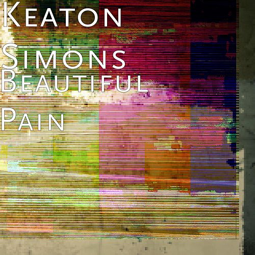 Beautiful Pain by Keaton Simons