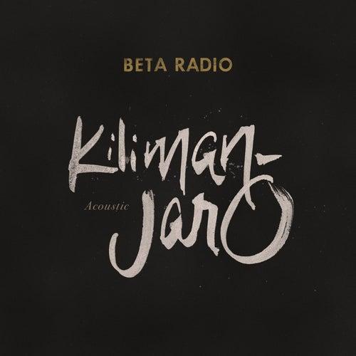 Kilimanjaro (Acoustic) by Beta Radio