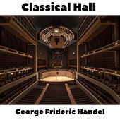 Classical Hall: George Frideric Handel by Anastasi