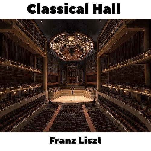 Classical Hall: Franz Liszt by Franz Liszt