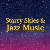 Starry Skies & Jazz Music di Various Artists