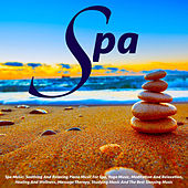 Spa Music: Soothing and Relaxing Piano Music for Spa, Yoga, Meditation and Relaxation, Healing and Wellness, Massage Therapy, Studying Music and Speeping by S.P.A