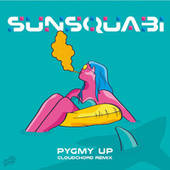 Pygmy Up de Sunsquabi