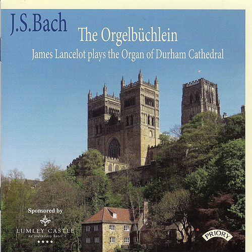 J.S. Bach: The Orgelbüchlein by James Lancelot