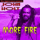 More Fire by John Holt