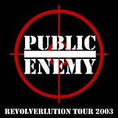 Revolverlution Tour 2003 by Public Enemy
