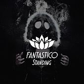 Standing by Fantastico