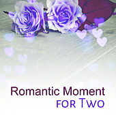 Romantic Moment for Two – Sensual Jazz, Pure Relaxation, Romantic Piano, Sexy Jazz for Lovers, Erotic Music, Peaceful Jazz at Night by The Jazz Instrumentals