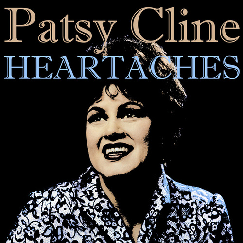 Heartaches by Patsy Cline