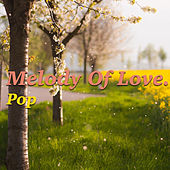 Melody Of Love. Pop by Various Artists
