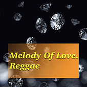 Melody Of Love. Reggae by Various Artists