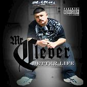 Better Life by Mr. Clever