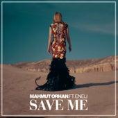 Save Me by Mahmut Orhan