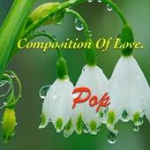 Composition Of Love. Pop de Various Artists