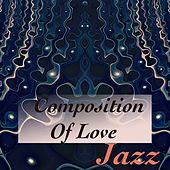 Composition Of Love. Jazz by Various Artists