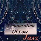 Composition Of Love. Jazz von Various Artists