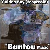 Bantou Music by Golden Boy (Fospassin)