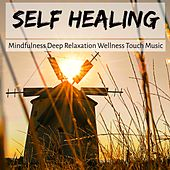 Self Healing - Mindfulness Deep Relaxation Wellness Touch Music for Peace Inside Reiki Treatment Pranic Energy with Soothing New Age Instrumental Nature Sounds by S.P.A
