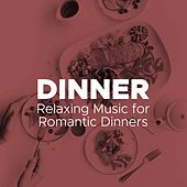 Dinner - Gentle, Soft, Ambient and Relaxing Music for Romantic Dinners for Couples de Various Artists