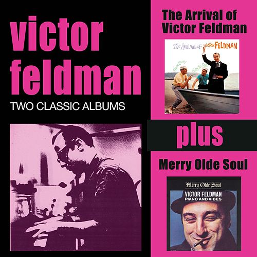 The Arrival of Victor Feldman + Merry Olde Soul by Victor Feldman