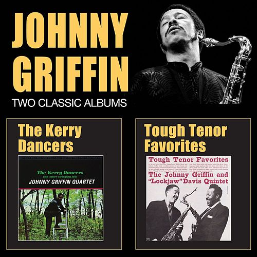 The Kerry Dancers + Tough Tenor Favorites by Johnny Griffin