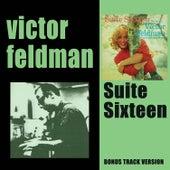 Suite Sixteen (Bonus Track Version) by Victor Feldman