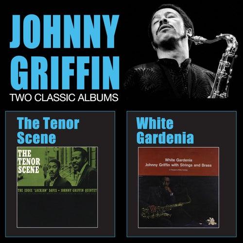 The Tenor Scene + White Gardenia by Johnny Griffin