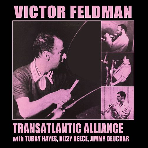Transatlantic Alliance (Bonus Track Version) by Victor Feldman