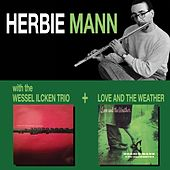 With the Wessel Ilcken Trio + Love and the Weather by Herbie Mann