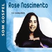 Rose Nascimento - Som Gospel de Various Artists