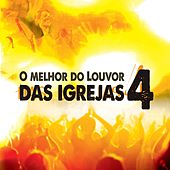 O Melhor do Louvor das Igrejas 4 by Various Artists
