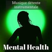 Mental Health - Musique détente instrumentale pour techniques de relaxation cours de yoga méditation profonde avec sons new age de la nature relaxants by Various Artists